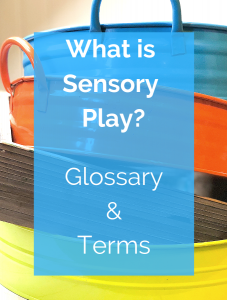 A resource for sensory play terms and benefits. Understand why sensory play is great for children and how to apply it at home or in the classroom.
